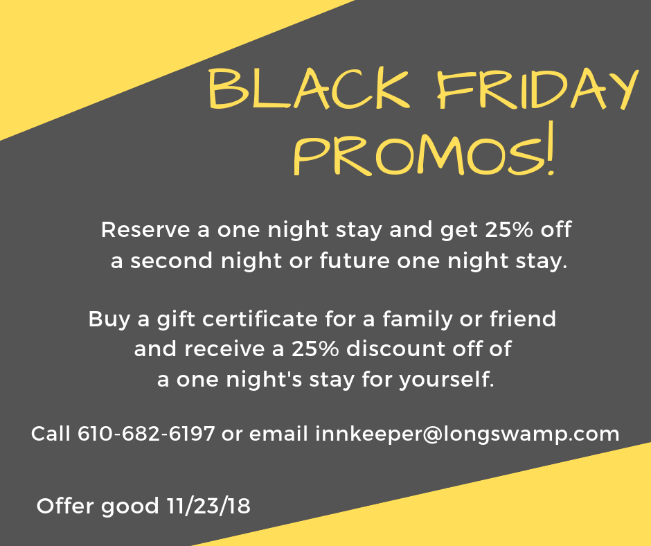 Black Friday Promotion Longswamp Bed And Breakfast And Special Event Venue